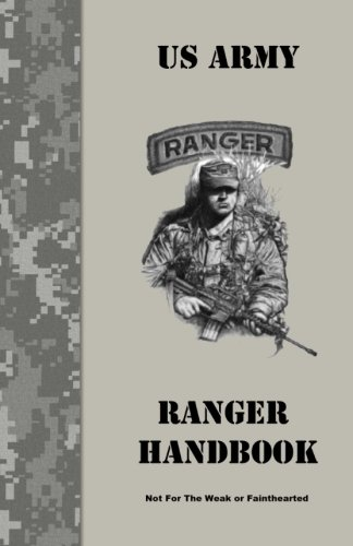 Ranger Handbook: Not For The Weak or Fainthearted