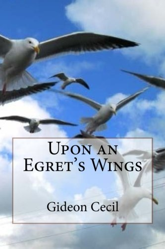 Upon an Egret's Wings PDF