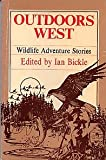 img - for Outdoors west: Wildlife adventure stories book / textbook / text book