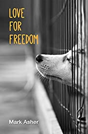 Love for Freedom (A Short Story)