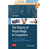 The History of Visual Magic in Computers: How Beautiful Images are Made in CAD, 3D, VR and AR