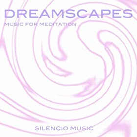 Dreamscapes (Music for Meditation)
