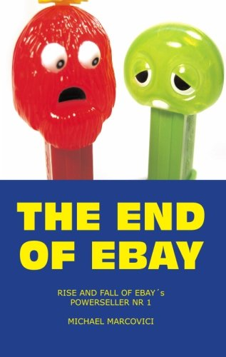 The End Of Ebay: The Rise And Fall Of Ebay'S Biggest Powerseller