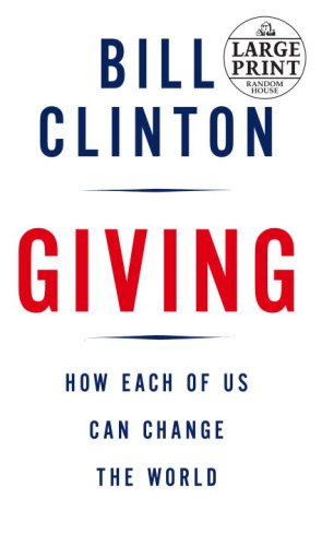 Giving: How Each of Us Can Change the World (Random House...