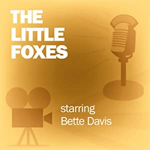 The Little Foxes: Classic Movies on the Radio | [Screen Guild Players]