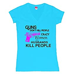 Crazy Women With Husbands Kill People Juniors V-Neck T-Shirt