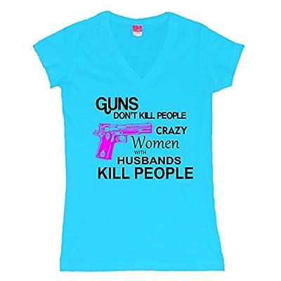 Crazy Women With Husbands Kill People Juniors V-Neck T-Shirt