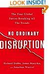 No Ordinary Disruption: The Four Glob...