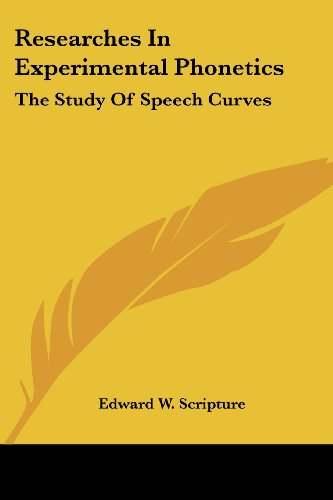 Researches in Experimental Phonetics: The Study of Speech Curves