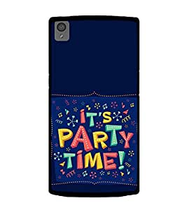 Party Time 2D Hard Polycarbonate Designer Back Case Cover for OnePlus X :: One Plus X :: One+X