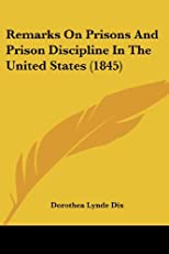 Remarks on prisons and prison discipline in the United States