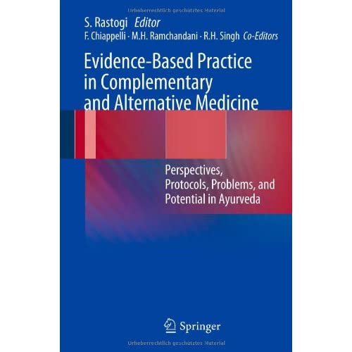 Evidence-Based Practice in Complementary and Alternative Medicine: Perspectives, Protocols, Problems and Potential in Ayurveda