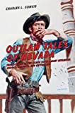 img - for Outlaw Tales of Nevada, 2nd: True Stories of the Silver State's Most Infamous Crooks, Culprits, and Cutthroats   [OUTLAW TALES OF NEVADA 2ND 2/E] [Paperback] book / textbook / text book