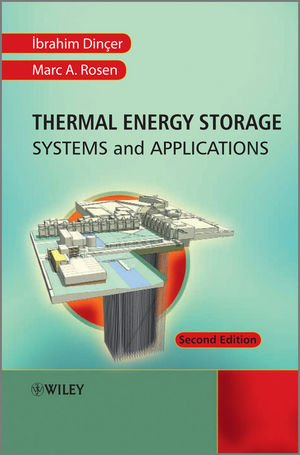 Thermal Energy Storage: Systems and Applications, Second Edition