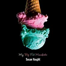 My Big Fat Manifesto (       UNABRIDGED) by Susan Vaught Narrated by Justine Salata