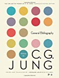General Bibliography of C. G. Jungs Writings, Revised Edition (Collected Works of C. G. Jung, Vol. 19)