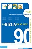 img - for La Biblia en 90 d as gu a de participante: Una experiencia extraordinaria con la Palabra de Dios (Spanish Edition) book / textbook / text book