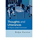 img - for [(Thoughts and Utterances: The Pragmatics of Explicit Communication)] [Author: Robyn Carston] published on (November, 2002) book / textbook / text book