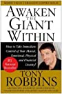 Awaken the Giant Within : How to Take Immediate Control of Your Mental, Emotional, Physical & Financial Destiny! (Paperback)--by Anthony Robbins [1993 Edition] ISBN: 9780671791544 -