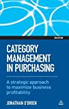 img - for Category Management in Purchasing: A Strategic Approach to Maximize Business Profitability by O'Brien. Jonathan ( 2012 ) Hardcover book / textbook / text book