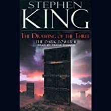 The Drawing of the Three: The Dark Tower II (       UNABRIDGED) by Stephen King Narrated by Frank Muller