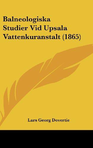 Balneologiska Studier VID Upsala Vattenkuranstalt (1865)