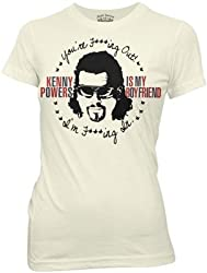 Eastbound and Down Kenny Powers is My Boyfriend Ivory Juniors/Ladies T-shirt Tee