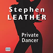 Private Dancer (       UNABRIDGED) by Stephen Leather Narrated by David Thorpe, Jilly Bond