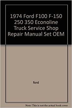1974 ford f100 f 150 250 350 econoline truck service shop. Black Bedroom Furniture Sets. Home Design Ideas