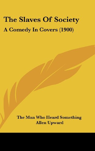 The Slaves of Society: A Comedy in Covers (1900)