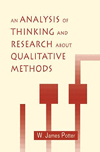 An Analysis of Thinking and Research About Qualitative Methods (Routledge Communication Series)