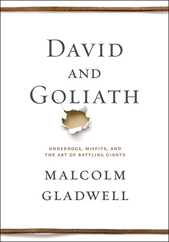 David and Goliath: Underdogs, Misfits, and the Art of Battling Giants PDF