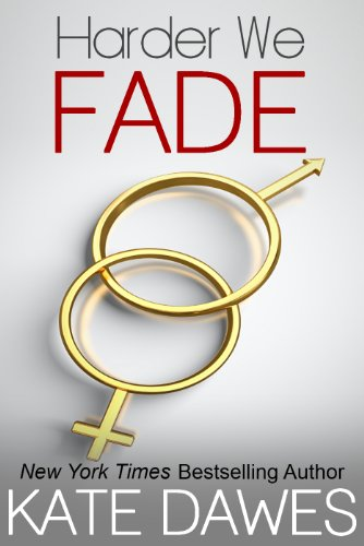 Harder We Fade by Kate Dawes