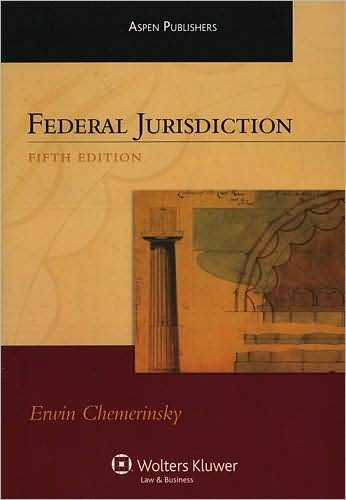 Federal Jurisdiction (text only) 5th (Fifth) edition by E. Chemerinsky