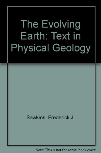 The Evolving Earth: Text in Physical Geology PDF