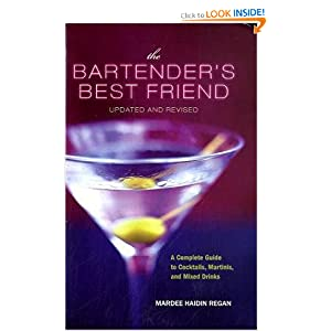 The Bartender's Best Friend: A Complete Guide to Cocktails, Martinis, and Mixed Drinks download