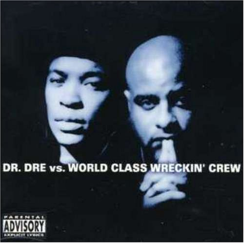 Dr Dre - Dr Dre Vs World Class Wreckin Crew (2005)
