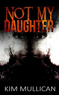 Not My Daughter by Kim Mullican ebook deal