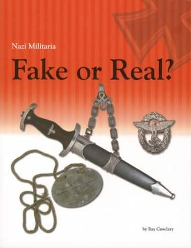 Nazi Militaria: Fake or Real?