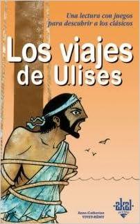 Los viajes de Ulises / Ulysses Travel (Para Descubrir a Los Clasicos