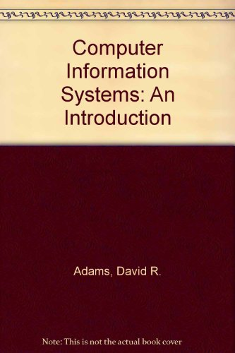 Computer Information Systems: An Introduction