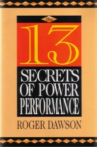 The 13 Secrets of Power Performance, Dawson, Roger