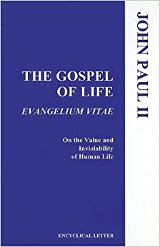 evangelium vitae or the gospel of life essay Evangelium vitae addressed by the supreme pontiff pope john  paul ii to all the bishops, priests, and deacons men and women.