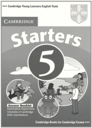 Cambridge Young Learners English Tests Starters 5 Answer Booklet: Examination Papers from the University of Cambridge ESOL Examinations: No. 5