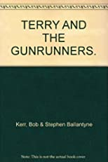 TERRY AND THE GUNRUNNERS.