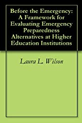 Before the Emergency: A Framework for Evaluating Emergency Preparedness Alternatives at Higher Education Institutions