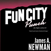 Fun City Punch: Joe Dylan Crime Noir, Book 5 | James Newman