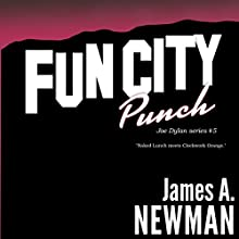 Fun City Punch: Joe Dylan Crime Noir, Book 5 Audiobook by James Newman Narrated by Jon Wilkins
