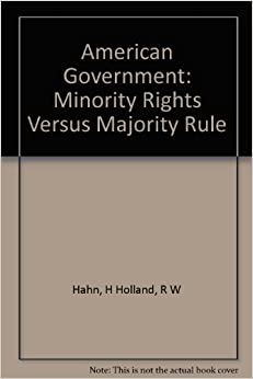 majority rules and minority rights Minority rights, majority rule: partisanship and the development of congress [sarah a binder] on amazoncom free shipping on qualifying offers minority rights, majority rule seeks to explain why majority parties have consistently been so powerful in the us house of representatives while minorities often prevail in the senate.