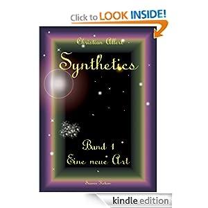 Synthetics - Band 1 - Eine neue Art (German Edition) Christian Allert